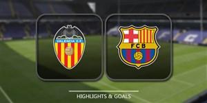 خلاصه بازی والنسیا 0 - بارسلونا 2