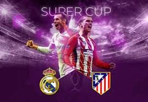 پیش بازی سوپرکاپ اروپا ؛ رئال مادرید - اتلتیکو مادرید