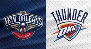 خلاصه بسکتبال اوکلاهاما سیتی - نیواورلینز