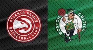 خلاصه بسکتبال بوستون سلتیکس - آتلانتا هاوکس