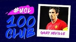 گری نویل; با سابقه 100 بازی در لیگ قهرمانان