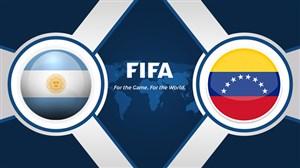 خلاصه بازی آرژانتین 1 - ونزوئلا 3