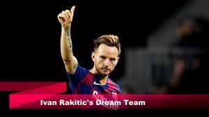 تیم منتخب و رویایی ایوان راکیتیچ بازیکن بارسلونا