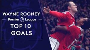 10 گل برتر وین رونی در تاریخ لیگ برتر جزیره
