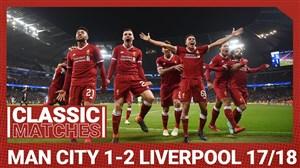 دیدار خاطره انگیز منچسترسیتی 1 - لیورپول 2 لیگ قهرمانان اروپا (2017/18)