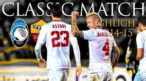 بازی خاطره انگیز آ اس رم - آتالانتا در فصل 15-2014