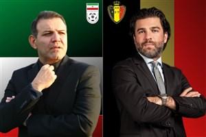 ایران- بلژیک؛ شاید بعد از مقدماتی جامجهانی!